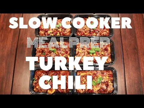 Easy Slow Cooker Turkey Chili Recipe: How To Make Turkey Chili Meal Prep