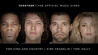for KING & COUNTRY - TOGETHER (feat. Kirk Franklin & Tori Kelly) [Official Music Video] YouTube Videos