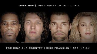 Смотреть клип For King & Country Ft. Kirk Franklin & Tori Kelly - Together