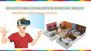 Virtual Reality in Architectural Visualization