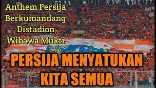 MERINDING...!!! Persija Menyatukan Kita Semua !!! Anthem Persija Berkumandang Distadion Wibawa Mukti