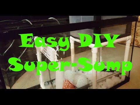 Easy DIY Super Sump for Freshwater Aquariums