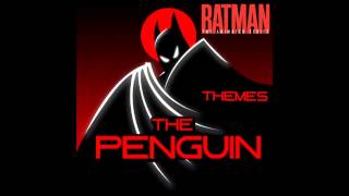 The Penguin Theme- Batman: The Animated Series