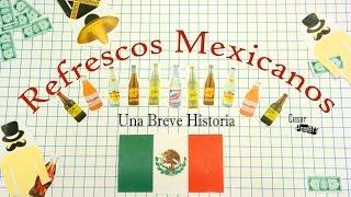 Refrescos Mexicanos  - Una Breve Historia