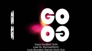 Inaya Day & Ralf GUM - Lose My Worries (Louis Benedetti Reprise Wurly Dub) - GODIG 010