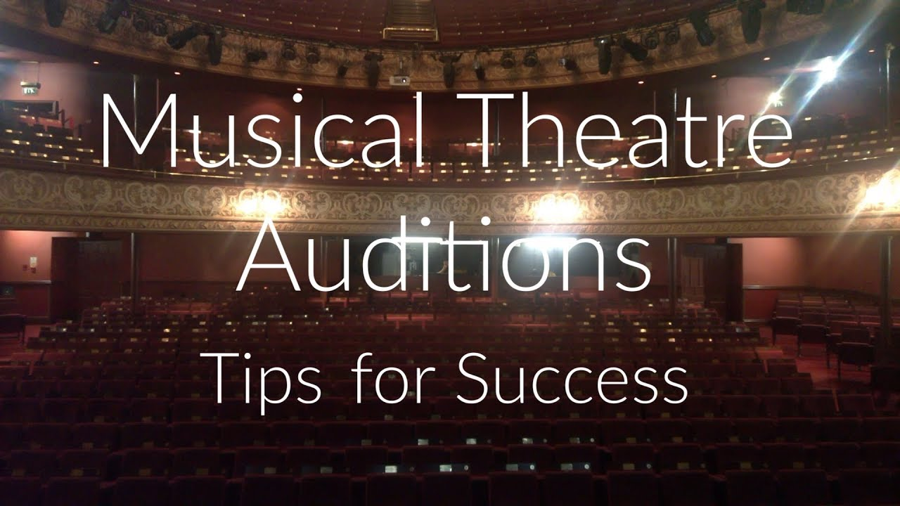 Musical Theatre Auditions - Tips For Success - Part 1