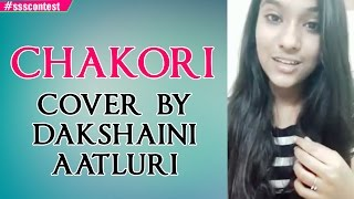 AR Rahman | Chakori - Female Version Cover by Dakshaini Aatluri #chakoricontest