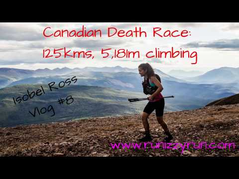 Canadian Death Race 2018 Vlog #8