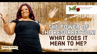 WAMOE Ministries | THE POWER OF THE RESURRECTION with Apostle Dr. Faith A. Walters