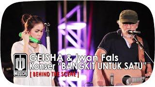 """GEISHA & Iwan Fals - Konser """"BANGKIT UNTUK SATU"""" (Behind The Scene)"""