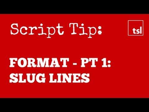 Screenplay Format Pt 1 - Sluglines
