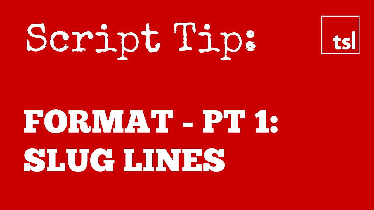 screenplay format pt 1 sluglines youtube