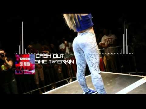 Cash Out - She Twerkin [Bass Boosted] [HD]