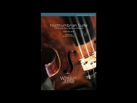 Northumbrian Suite: Folk Songs from Northern England - Arr. Ian David Coleman - 3035841