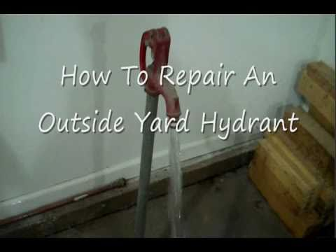 HowTo Repair An Outside Yard Hydrant  YouTube