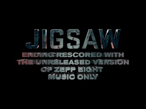 Jigsaw 2017 Ending wtth the Unreleased Version of Zepp Eight Music Only