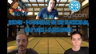 AN INTERVIEW WITH DAN AND SEB FROM SYSCOIN - EBAY WITH MASTERNODES! E-COMMERCE ON THE BLOCKCHAIN