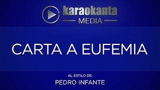 Karaokanta - Pedro Infante - Carta a Eufemia