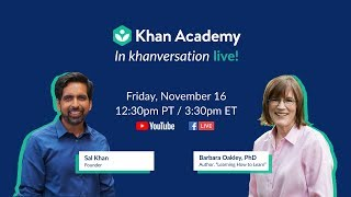 Khan Academy Live! In Khanversation with Barbara Oakley