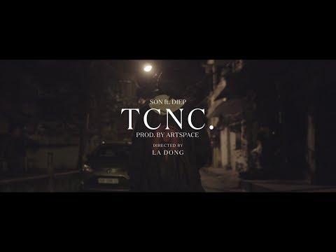 [OFFICIAL MV] TCNC – SON FT. DIEP   INFAMOUS TEAM