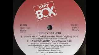 Fred Ventura - Leave Me Alone(Extended Vocal Original) [High quality]