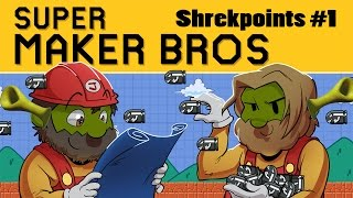 Super Maker Bros. - Shrekpoints #1