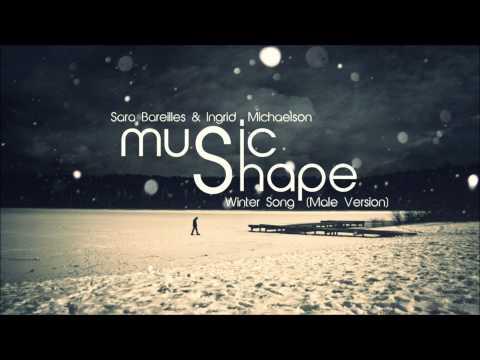Sara Bareilles & Ingrid Michaelson - Winter Song (Male Version)