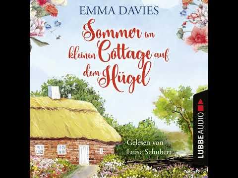 Sommer im kleinen Cottage auf dem Hügel YouTube Hörbuch Trailer auf Deutsch