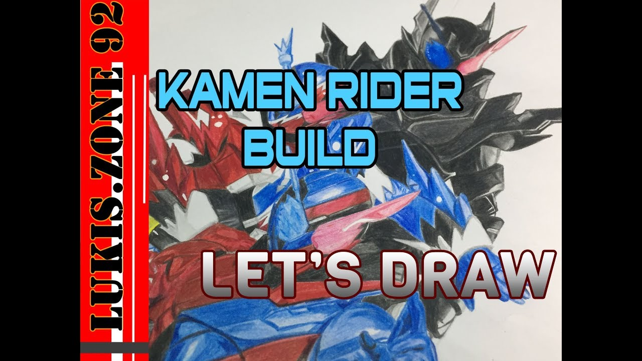 Let S Draw Kamen Rider Build Youtube