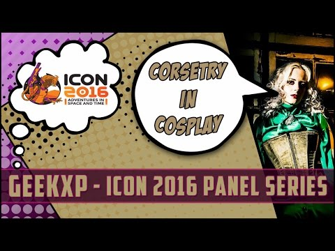 ICON 2016 Corsetry In Cosplay