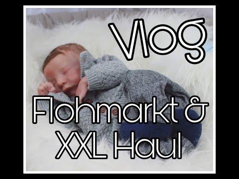 VLOG  Flohmarkt mit Ba  XXL Haul  Reborn Ba Deutsch