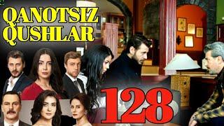 QANOTSIZ QUSHLAR 128 QISM TURK SERIALI UZBEK TILIDA|КАНОТСИЗ КУШЛАР 128 КИСМ УЗБЕК ТИЛИДА