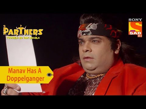 Your Favorite Character | Manav Has A Doppelgänger | Partners Trouble Ho Gayi Double