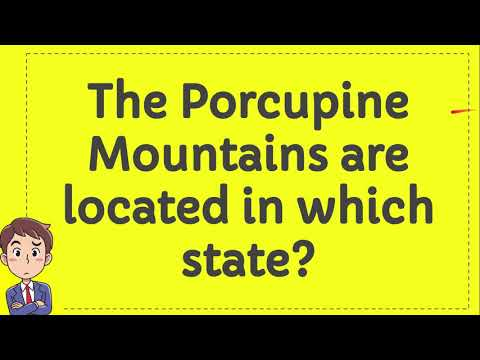 The Porcupine Mountains are located in which state?