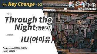 Through the night (밤편지)(b2 ver.) - IU(아이유) [K-POP MR Channel_Musicen]