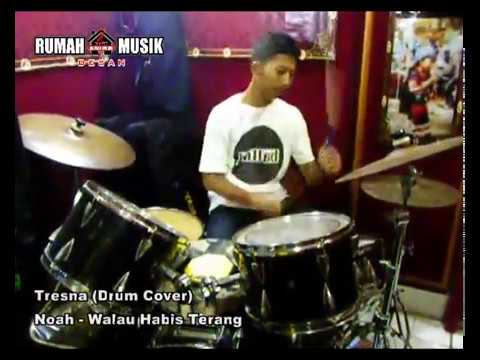 Tresna - Noah (Walau Habis Terang) Drum Cover