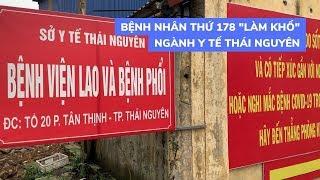 Bệnh nhân thứ 178 'làm khổ' ngành y tế Thái Nguyên vì khai báo không trung thực