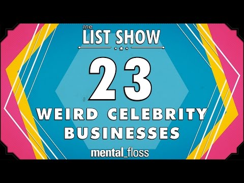 23 Weird Celebrity Businesses - mental_floss on YouTube - List Show (311)