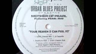 UBP pre. Mother Of Pearl feat. Pearl Mae - Your Heaven (I Can Feel It) (Soulfuric Dub)