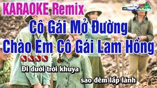 LK Cô Gái Mở Đường - Chào Em Cô Gái Lam Hồng Karaoke - Nhạc Sống Thanh Ngân