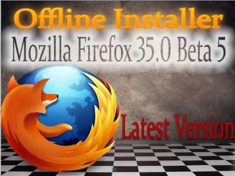 Mozilla Firefox 35 0 Beta 5 Download Offline Installer (22 Dec 2014) For Win/Mac/Linux