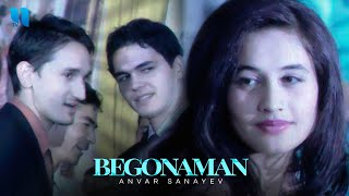 Anvar Sanayev - Begonaman | Анвар Санаев - Бегонаман