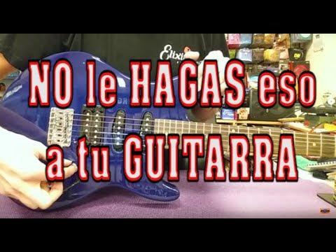 Cosas que NO DEBEMOS HACER con nuestra guitarra