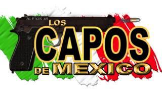 Los Capos De Mexico - Mexicano Hasta La Madre