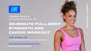 30-Minute Full-Body Strength and Cardio Workout With Ashley Joi