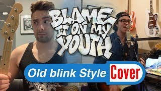 blink-182 – Blame It On My Youth (Pop-Punk Version) [Full Band Cover]
