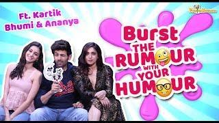 Burst The Rumour with Your Humour ft.Pati,Patni aur Woh|Kartik Aaryan |Bhumi Pednekar |Ananya Panday