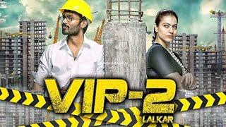 VIP-2 Lalkar (Velaiilla Pattadhari 2) 2018 New Released Full Hindi Dubbed Movie - Dhanush%2C Kajol.m