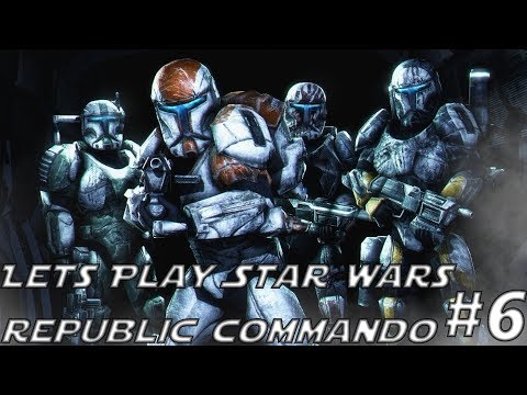 Lets Play Star Wars Republic Commando Episode 6 Come And Get Some You Green Bastards