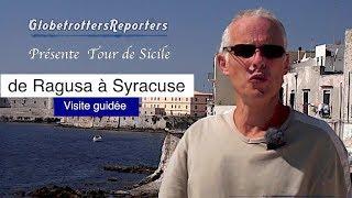 Sicile de  de Ragusa à Syracuse, Quoi voir ! visite guidée